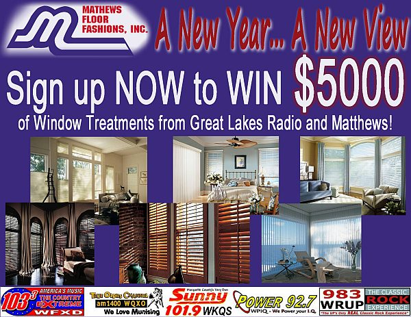 Great Lakes Radio (WKQS, WFXD, WRUP, WPIQ, WQXO) $5000 Window Treatment Giveaway from Matthew's Floor Fashions in Marquette