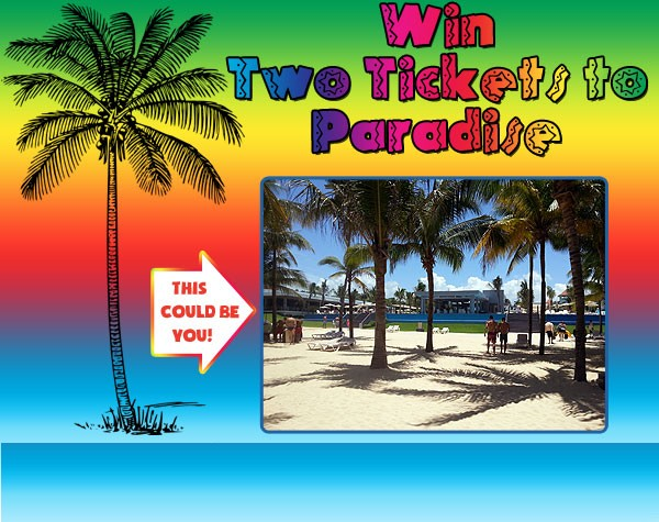 Click here to register for the Two Tickets to Paradise Giveaway!