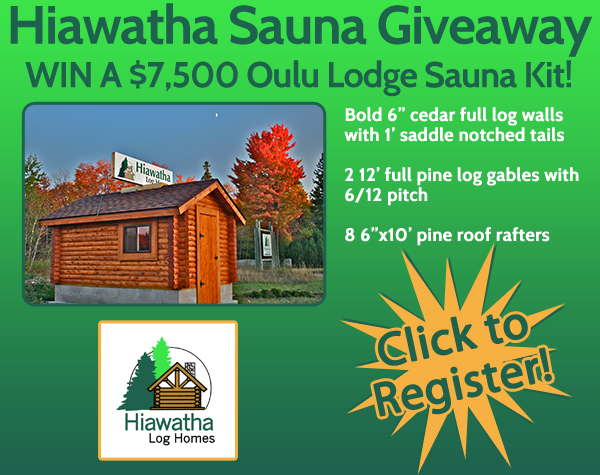 Register to win a full Oulu Lodge Sauna Kit from Great Lakes Radio and Hiawatha Log Homes