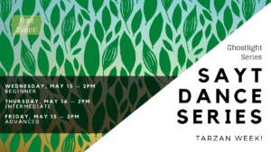 "SAYT Dance Series: Tarzan Week ""Trashin' the Camp"" Thursday May 14, 2020"