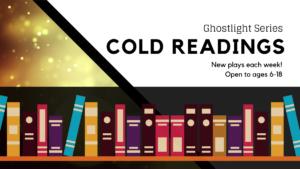 SAYT Ghostlight Series Cold Readings Annie JR Part 2 Friday June 12, 2020