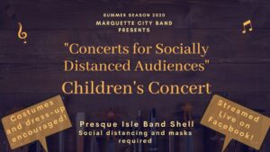 Marquette City Band presents their Children's Concert Thursday July 16, 2020