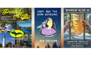 Three Upper Peninsula Authors Win Historical Society of Michigan Awards September 16, 2020