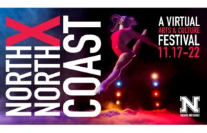 NMU Hosts Virtual 'North x North Coast' Festival November 17, 22 2020