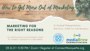 Attend How to Get More Out of Marketing presented by Mark Evans of mediaBrew Communications