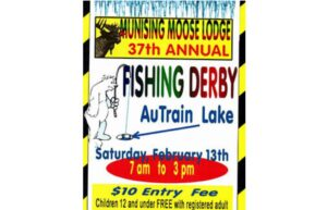 Munising Moose Lodge's AuTrain Lake fishing derby Saturday February 13, 2021