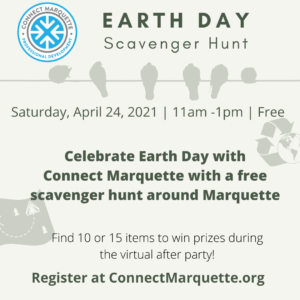 Attend the Connect Marquette Earth Day Scavenger Hunt