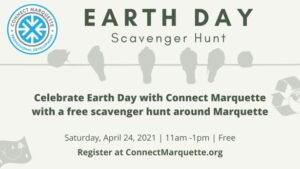 Register to participate in the Connect Marquette Earth Day Scavenger Hunt