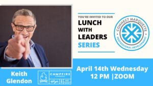 Attend April Lunch with Leaders from Connect Marquette